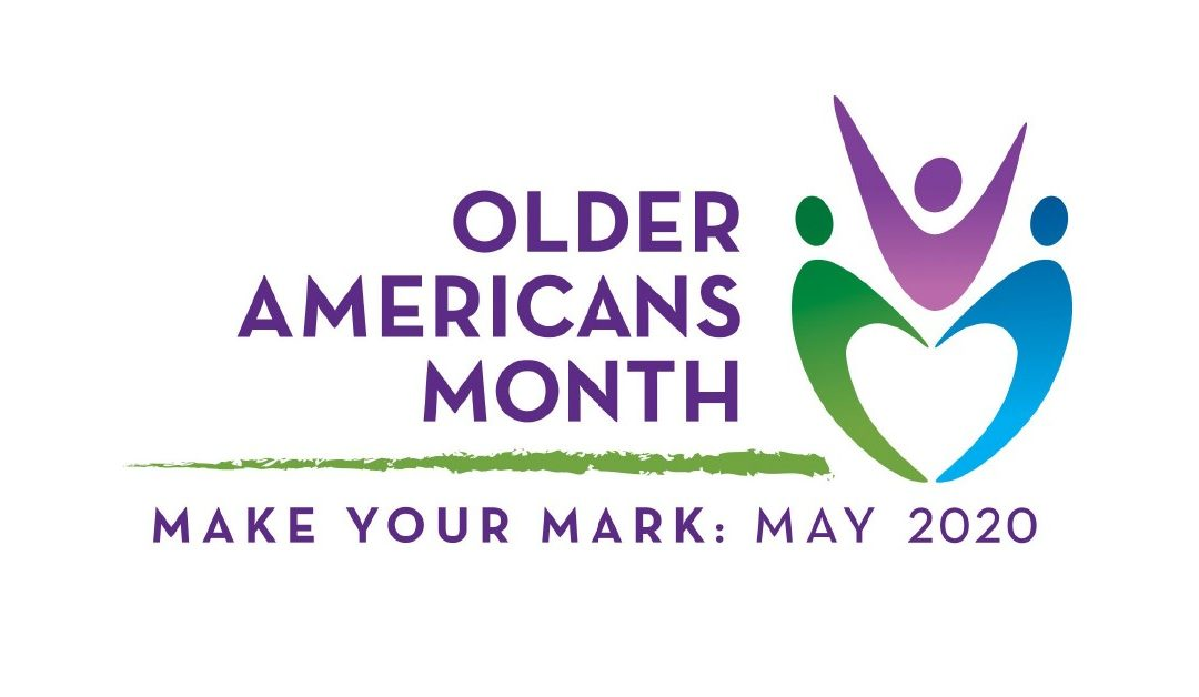 "Older Americans Month celebrates older adults ""Making their Mark"""